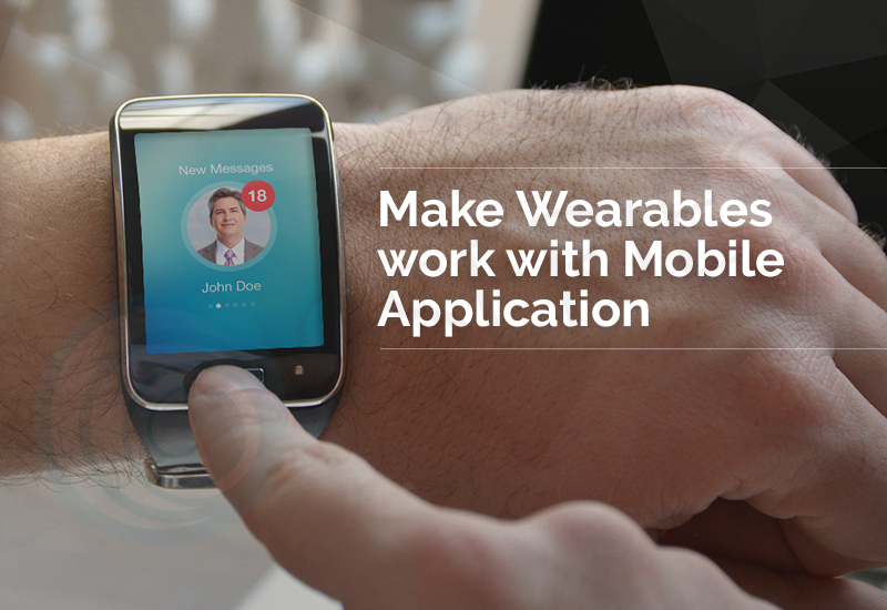 Make-Wearables-work-with-Mobile-Application