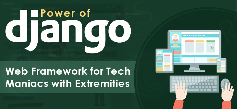 power-of-django-web-framework-for-tech-maniacs-with-extremities