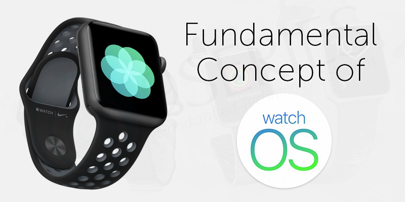 Fundamental Concept of WatchOS