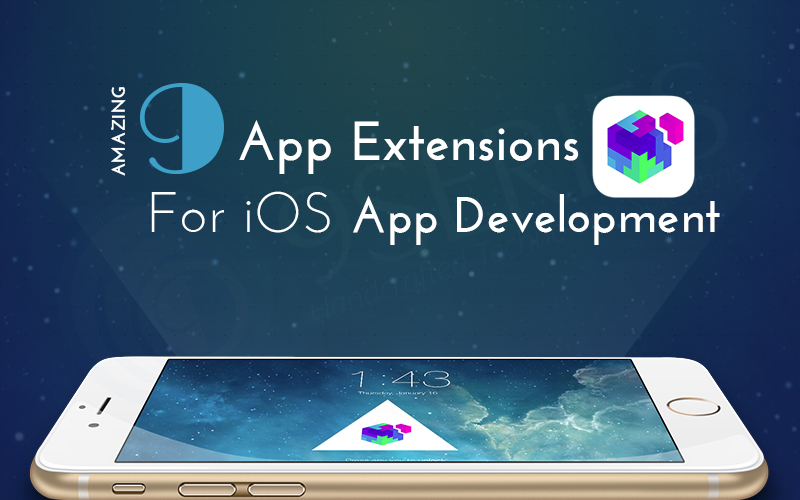 Amazing 9 App Extensions for iOS App development