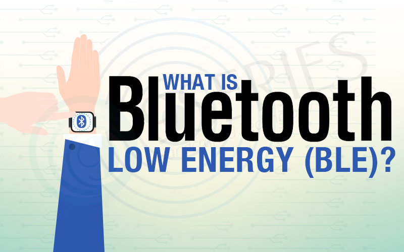 What is Bluetooth Low Energy (BLE)