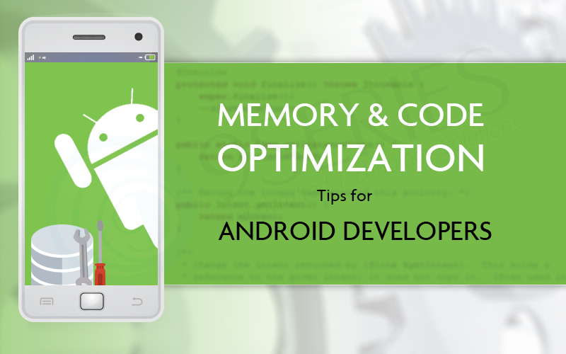 Memory & Code Optimization Tips for Android Developers
