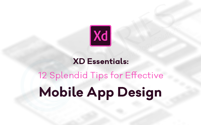XD Essentials- 12 Splendid Tips for Effective Mobile App Design