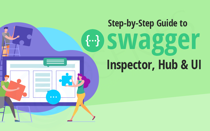 Step-by-Step Guide to Swagger Inspector, Hub & UI - 9series