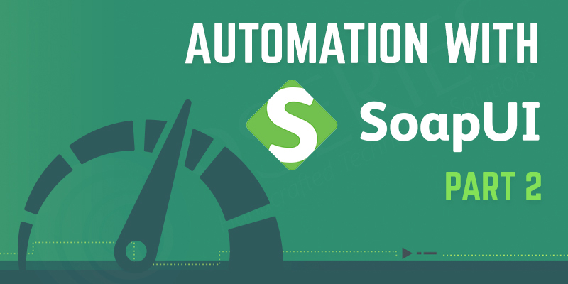 Automation-with-SoapUI-p2 by 9series solutions
