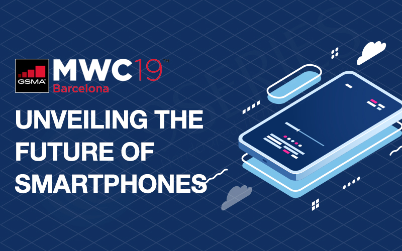 MWC19 - The future of smartphones