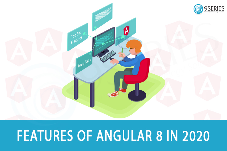 Features of Angular 8 - 2020