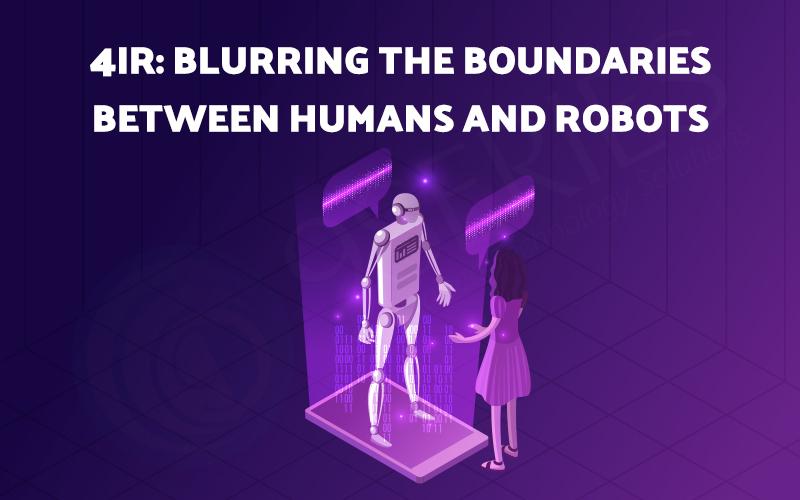 4IR Blurring the Boundaries Between Humans and Robots