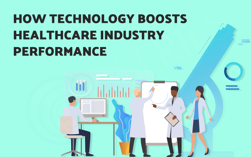 How Technology Boosts Healthcare Industry Performance