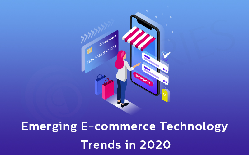 Emerging E-commerce Technology Trends in 2020