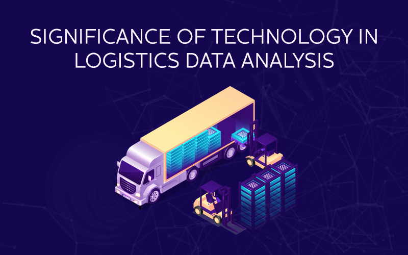 Significance of Technology in Logistics Data Analysis
