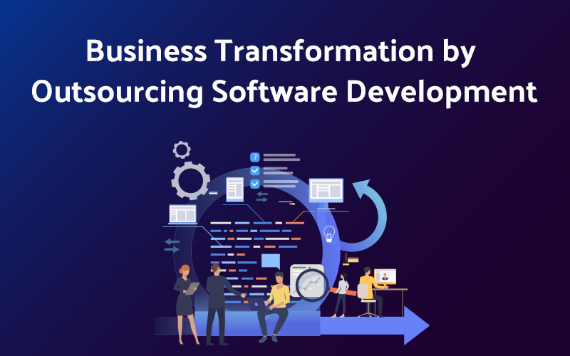 Business Transformation by Outsourcing Software Development