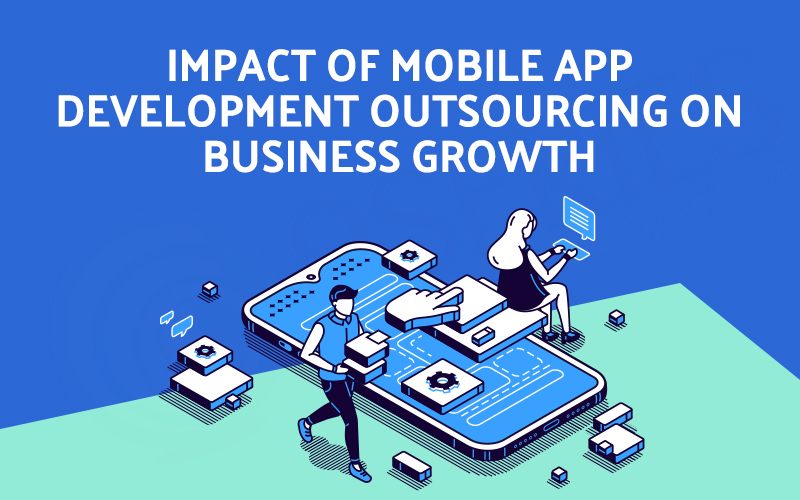Impact of Mobile App Development Outsourcing on Business Growth