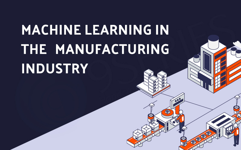Machine Learning in the Manufacturing Industry