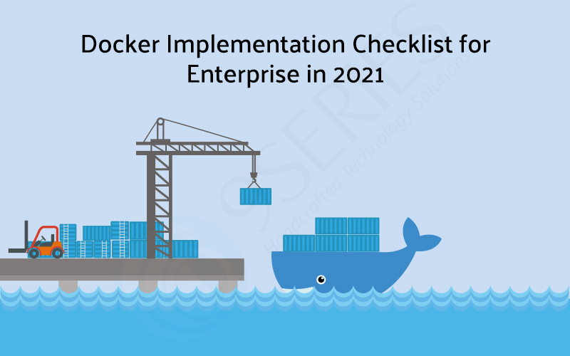 Docker Implementation Checklist for Enterprise in 2021