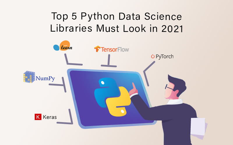 Top 5 Python Data Science Libraries Must Look in 2021