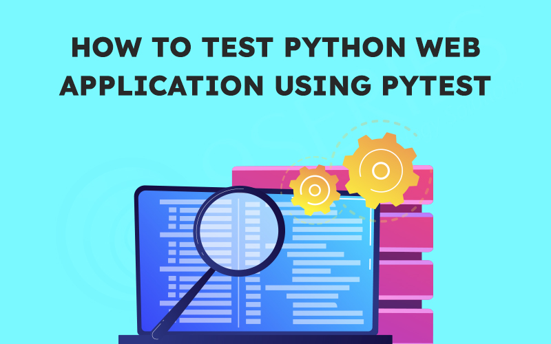 How to Test Python Web Application Using Pytest