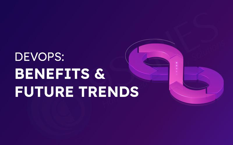 DevOps: Benefits & Future Trends