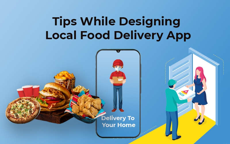 Tips While Designing Local Food Delivery App