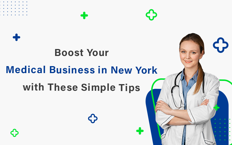 Boost Your Medical Business in New York with These Simple Tips